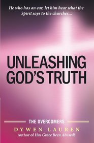 Unleashing God's Truth: The Overcomers - eBook  -     By: Dywen Lauren