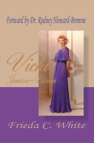 Vicki Jamison-Peterson: One of God's Handmaidens - eBook  -     By: Frieda White