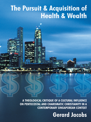 The Pursuit & Acquisition of Health & Wealth      -     By: Gerard Jacobs