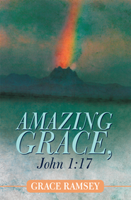 Amazing Grace, John 1:17 - eBook  -     By: Grace Ramsey