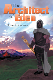 The Architect of Eden - eBook  -     By: J. Catron
