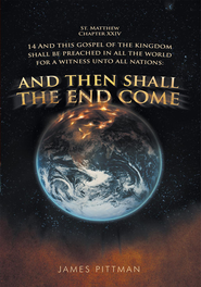 And Then Shall The End Come - eBook  -     By: James Pittman