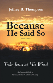 Because He Said So (Second Edition): Take Jesus at His Word - eBook  -     By: Jeffrey Thompson