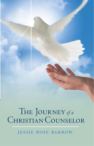 The Journey of A Christian Counselor - eBook  -     By: Jessie Barrow
