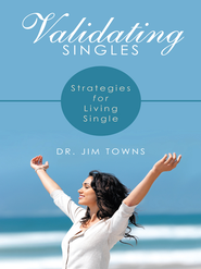 Validating Singles: Strategies for Living Single - eBook  -     By: Jim Towns
