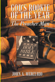 God's Rookie of the Year: The Preacher Man - eBook  -     By: John Mercurio
