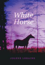 White Horse - eBook  -     By: Jolene Loraine