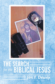 The Search for the Biblical Jesus - eBook  -     By: Jon Dewey