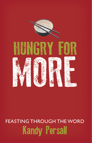 Hungry for More: Feasting through the Word - eBook  -     By: Kandy Persall