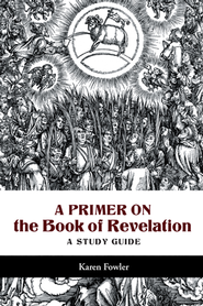 A Primer on the Book of Revelation: A Study Guide - eBook  -     By: Karen Fowler