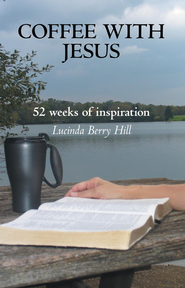 Coffee With Jesus: 52 weeks of inspiration - eBook  -     By: Lucinda Hill
