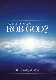 Will A Man Rob God? - eBook  -     By: M. Finley-Sabir