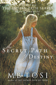 The Secret Path to Destiny - eBook   -     By: M.B. Tosi