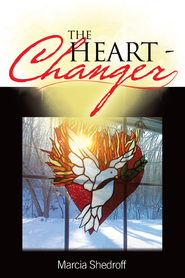 The Heart-Changer - eBook  -     By: Marcia Shedroff