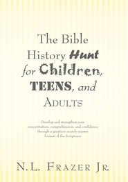 The Bible History Hunt for Children, Teens, and Adults - eBook  -     By: N.L. Frazer Jr.