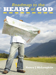 Roadmap to the Heart of God - eBook  -     By: Nancy McLoughlin
