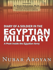 Diary of a Soldier in the Egyptian Military: A peek inside the Egyptian Army - eBook  -     By: Nubar Aroyan
