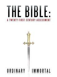 The Bible: A Twenty-First Century Assessment - eBook  -     By: Ordinary Immortal