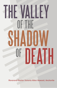 The Valley of the Shadow of Death - eBook  -     By: Rev. Dr. Victoria Allen Howard