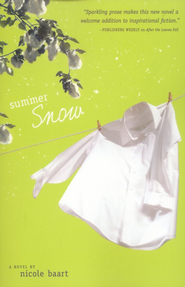 Summer Snow, Threads of Change Series #2  - Slightly Imperfect  -     By: Nicole Baart