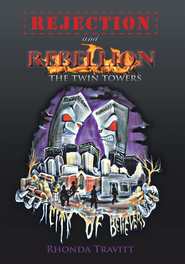 Rejection & Rebellion The Twin Towers - eBook  -     By: Rhonda Travitt