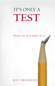 It's Only a Test: Maybe the devil didn't do it - eBook  -     By: Ric Freeman