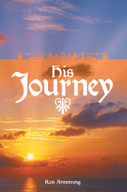 His Journey - eBook  -     By: Ron Armstrong
