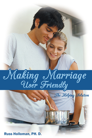 Making Marriage User Friendly: The Helping Solution - eBook  -     By: Russ Holloman