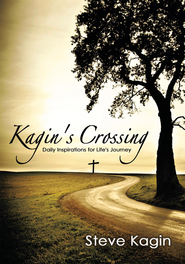 Kagin's Crossing: Daily Inspirations for Life's Journey - eBook  -     By: Steve Kagin