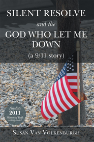 Silent Resolve and the God Who Let Me Down: (a 9/11 story) - eBook  -     By: Susan Volkenburgh