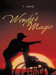 Wendy's Magic - eBook  -     By: T. Faye