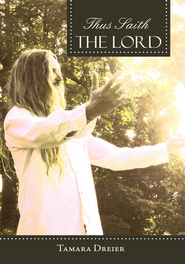 Thus Saith the Lord - eBook  -     By: Tamara Dreier