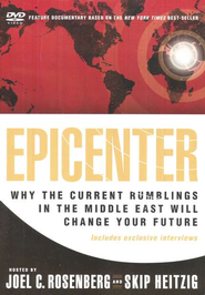 Epicenter: Why the Current Rumblings in the Middle East  Will Change Your Future, DVD  -     By: Joel C. Rosenberg