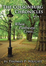 The Colsonburg Chronicles, Book 1: When Pathways Cross... - eBook  -     By: Thomas Wright