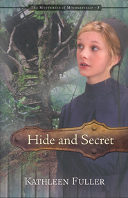 Hide and Secret, Mysteries of Middlefield Series #3   -     By: Kathleen Fuller
