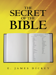 The Secret of the Bible - eBook  -     By: E. Dickey