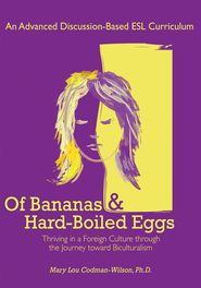Of Bananas and Hard-Boiled Eggs: An ESL Curriculum on the Journey Toward Biculturalism - eBook  -     By: Mary Codman-Wilson