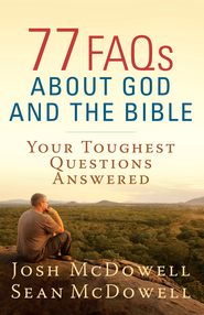 77 FAQs About God and the Bible: Your Toughest Questions Answered - eBook  -     By: Josh McDowell, Sean McDowell