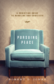 Pursuing Peace: A Christian Guide to Handling Our Conflicts - eBook  -     By: Robert D. Jones