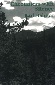 Encounters with Silence   -     By: Karl Rahner