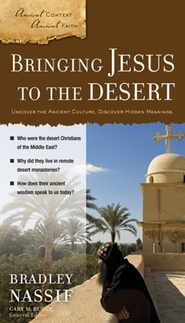 Bringing Jesus to the Desert  -     By: Bradley Nassif, Gary M. Burge