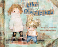 I Like Old Clothes - eBook  -     By: Mary Ann Hoberman     Illustrated By: Patrice Barton