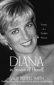 Diana in Search of Herself: Portrait of a Troubled Princess - eBook  -     By: Sally Bedell Smith