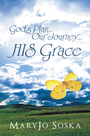 Gods PlanOur JourneyHIS Grace - eBook  -     By: MaryJo Soska