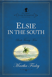 Elsie in the South - eBook  -     By: Martha Finley