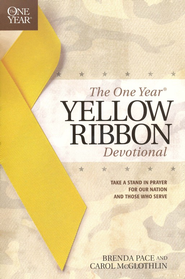 The One Year Yellow Ribbon Devotional: Take a Stand in Prayer for Our Nation and Those Who Serve  -     By: Brenda Pace, Carol McGlothlin