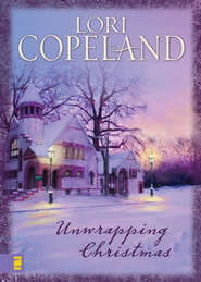 Unwrapping Christmas - eBook  -     By: Lori Copeland