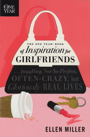The One Year Book of Inspiration for Girlfriends     -     By: Ellen Miller