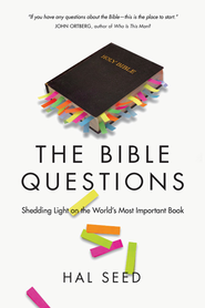 The Bible Questions: Shedding Light on the World's Most Important Book - eBook  -     By: Hal Seed