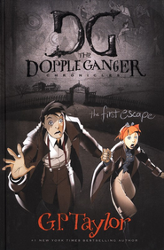 #1: The First Escape, The Dopple Ganger Chronicles  -     By: G.P. Taylor